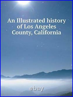An Illustrated history of Los Angeles County, California, Publishing, Lewis