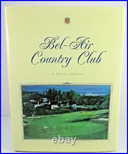Bel-Air County Club A Living Legend Los Angeles Golf Country Club 1st Book NICE