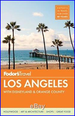 Fodor's Los Angeles with Disneyland & Orange County. By Fodor's Travel Guide