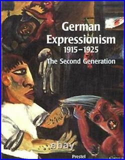 GERMAN EXPRESSIONISM, 1915-1925 SECOND GENERATION By Los Angeles County Museum