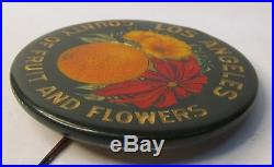 Gorgeous c. 1915 LOS ANGELES COUNTY FRUIT & FLOWERS Crystoglas pinback button