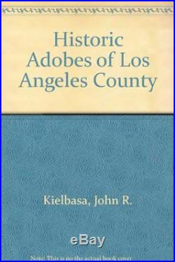 HISTORIC ADOBES OF LOS ANGELES COUNTY By John R. Kielbasa Hardcover Mint