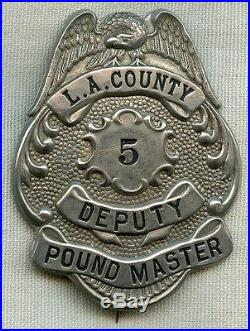 Obsolete & Rare 1900's 1910's Los Angeles County Deputy Pound Master Badge