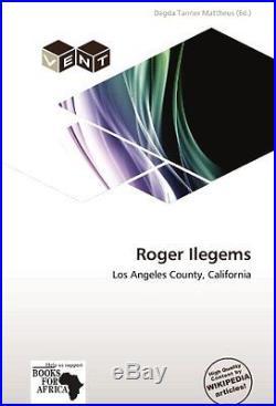 Roger Ilegems Los Angeles County, California Herausgegeben Von Tanner Mattheus