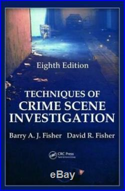 Techniques of Crime Scene Investigation Fisher Barry A. J. Los Angeles County S